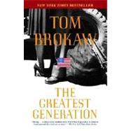 The Greatest Generation by BROKAW, TOM, 9780812975291