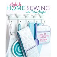 Stylish Home Sewing With Torie Jayne by Jayne, Torie, 9781782495291