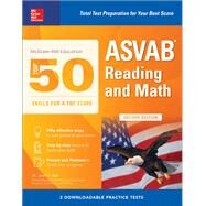 McGraw-Hill Education Top 50 Skills For A Top Score: ASVAB Reading and Math, Second Edition by Wall, Janet E., 9781259835292