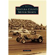 Ventura County Motor Sports by Baker, Tony, 9781467115292