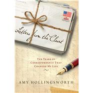 Letters from the Closet Ten Years of Correspondence That Changed My Life by Hollingsworth, Amy, 9781476715292
