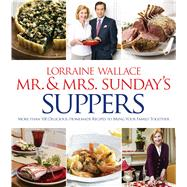 Mr. & Mrs. Sunday's Suppers by Wallace, Lorraine, 9781118175293