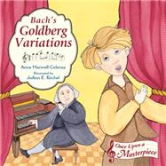 Bach's Goldberg Variations by Celenza, Anna Harwell; Kitchel, Joann E., 9781580895293