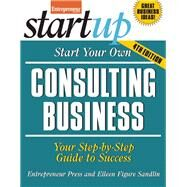 Start Your Own Consulting Business Your Step-By-Step Guide to Success by Unknown, 9781599185293
