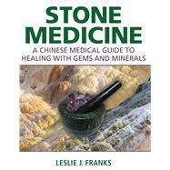 Stone Medicine by Franks, Leslie J., 9781620555293
