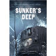 Sunker's Deep by Tanner, Lian, 9781250115294