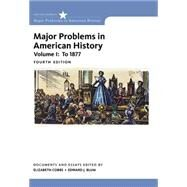 Major Problems in American History, Volume I by Cobbs, Elizabeth; Blum, Edward J.; Gjerde, Jon, 9781305585294