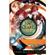 The Time Quake by Buckley-Archer, Linda, 9781416915294