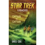 Legacies: Book 1: Captain to Captain by Cox, Greg, 9781501125294