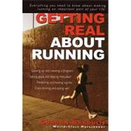 Getting Real About Running: Expert Advice on Being a Committed Athlete by Bakoulis, Gordon, 9780307415295