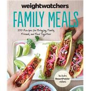 Weight Watchers Family Meals: 250 Recipes for Bringing Family, Friends, and Food Together by Weight Watchers International, 9780544715295