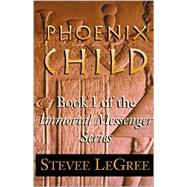 Phoenix Child by Legree, Stevee, 9780738855295
