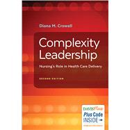 Complexity Leadership: Nursing's Role in Health- Care Delivery by Crowell, Diana M., Ph.D., R.N., 9780803645295