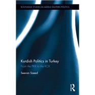 Kurdish Politics in Turkey: From the PKK to the KCK by Saeed; Seevan, 9781138195295