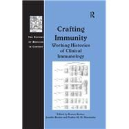 Crafting Immunity: Working Histories of Clinical Immunology by Keelan,Jennifer;Kroker,Kenton, 9781138265295