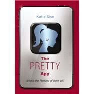 The Pretty App by Sise, Katie, 9780062195296