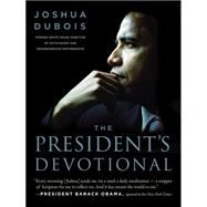 The President's Devotional: The Daily Readings That Inspired President Obama by Dubois, Joshua, 9780062265296