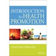 Introduction to Health Promotion by Snelling, Anastasia, 9781118455296