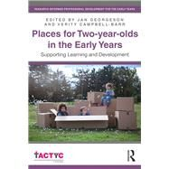 Places for 2 year olds in the Early Years: Supporting learning and development by Georgeson; Jan, 9781138185296