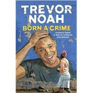 Born a Crime by Noah, 9781473635296