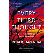 Every Third Thought by McCrum, Robert, 9781509815296
