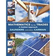 Mathematics for the Trades A Guided Approach Plus MyMathLab Access Card by Carman, Robert A., Emeritus; Saunders, Hal M., 9780321945297