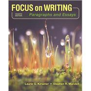 Focus on Writing: Paragraphs and Essays by Kirszner, Laurie G.; Mandell, Stephen R., 9781319035297