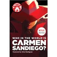 Who in the World Is Carmen Sandiego? by Tinker, Rebecca, 9781328495297