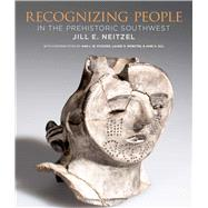 Recognizing People in the Prehistoric Southwest by Neitzel, Jill E.; Stodder, Ann L. W. (CON); Webster, Laurie D. (CON); Hill, Jane H. (CON), 9781607815297