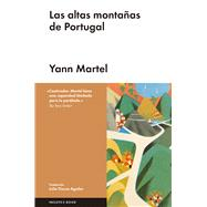 Las altas montañas de Portugal/ High mountains of Portugal by Martel, Yann, 9788416665297
