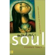 Mending the Soul : Understanding and Healing Abuse by Steven R. Tracy, 9780310285298