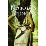 Nobody's Princess by FRIESNER, ESTHER, 9780375875298
