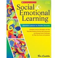 Social and Emotional Learning in Middle School: Essential Lessons for Student Success Engaging Lessons, Strategies, and Tips That Help Students Develop Self-Awareness and Manage Social Challenges So They Can Navigate Middle School and Focus on Academics by Conklin, Tom, 9780545465298
