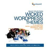 Build Your Own Wicked Wordpress Themes by Tba, Unknown, 9780980455298