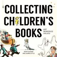 Collecting Children's Books by Fleisher, Noah; Zittle, Lauren, 9781440245299