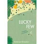 Lucky Few by Ormsbee, Kathryn, 9781481455299