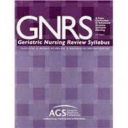 Geriatric Nursing Review Syllabus: A Core Curriculum in Advanced Practice Geriatric Nursing by AGS, 9781886775299
