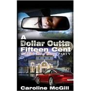 A Dollar Outta Fiteen Cent 5: A Little Bit of Change by McGill, Caroline, 9780989025300