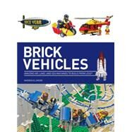 Brick Wheels: Amazing Air, Land, and Sea Machines to Build from Lego by Elsmore, Warren, 9781438005300
