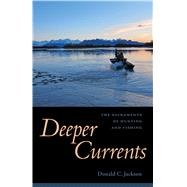 Deeper Currents by Jackson, Donald C., 9781496805300