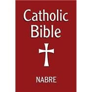 Catholic Bible, Nabre (Revised) by Our Sunday Visitor, 9781592765300