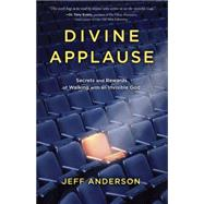 Divine Applause by Anderson, Jeff, 9781601425300