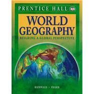 World Geography: Building a Global Perspective by Baerwald, Thomas J.; Fraser, Celeste, 9780131335301