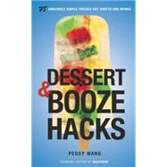 Dessert & Booze Hacks by Wang, Peggy, 9780804185301