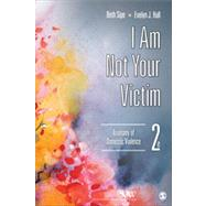 I Am Not Your Victim: Anatomy of Domestic Violence by Sipe, Beth, 9781452235301