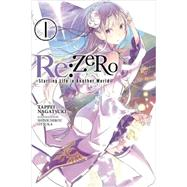 Re:ZERO -Starting Life in Another World-, Vol. 1 by Nagatsuki, Tappei; Otsuka, Shinichirou, 9780316315302