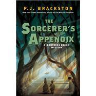 The Sorcerer's Appendix by Brackston, P. J., 9781681775302