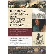 Reading, Thinking, and Writing About History by Monte-sano, Chauncey; De La Paz, Susan; Felton, Mark; Wineburg, Sam, 9780807755303