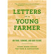 Letters to a Young Farmer by Stone Barns Center for Food and Agriculture; Hodgkins, Martha; Wormell, Chris, 9781616895303