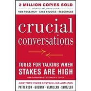 Crucial Conversations: Tools for Talking When Stakes Are High, Second Edition by Patterson, Kerry; Grenny, Joseph; McMillan, Ron; Switzler, Al, 9780071775304